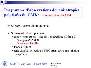 Programme d'observations des anisotropies  polaris ées du CMB : démonstrateur  BRAIN