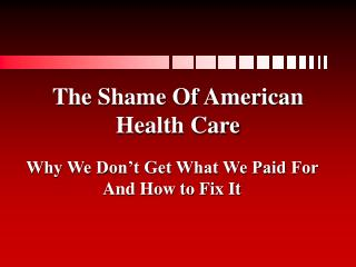 The Shame Of American  Health Care