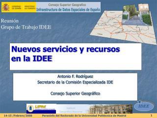 Nuevos servicios y recursos  en la IDEE