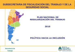 SUBSECRETARIA DE FISCALIZACI�N DEL TRABAJO Y DE LA  SEGURIDAD SOCIAL
