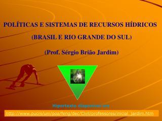 (BRASIL E RIO GRANDE DO SUL) (Prof. S�rgio Bri�o Jardim)