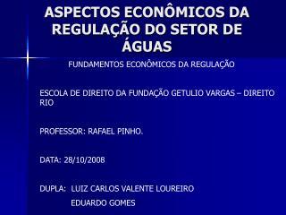 ASPECTOS ECONÔMICOS DA REGULAÇÃO DO SETOR DE  ÁGUAS