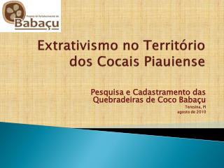 Extrativismo no  Território dos Cocais  Piauiense