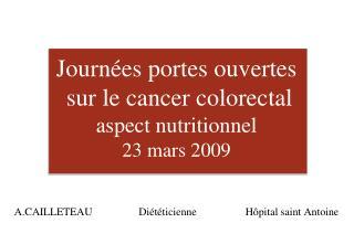 Journées portes ouvertes   sur le cancer colorectal  aspect nutritionnel 23 mars 2009