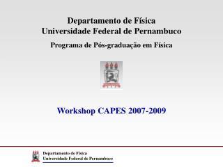 Departamento de F�sica Universidade Federal de  Pernambuco Programa de P�s-gradua��o em F�sica