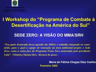 """I Workshop do """"Programa de Combate à Desertificação na América do Sul"""""""