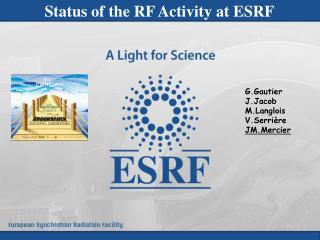Status of the RF Activity at ESRF