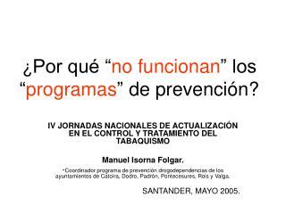 """¿ Por qué """" no funcionan """" los  """" programas """"  de prevención?"""