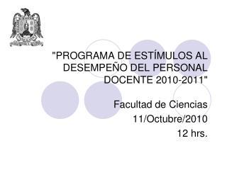 """""""PROGRAMA DE ESTÍMULOS AL DESEMPEÑO DEL PERSONAL DOCENTE 2010-2011"""""""