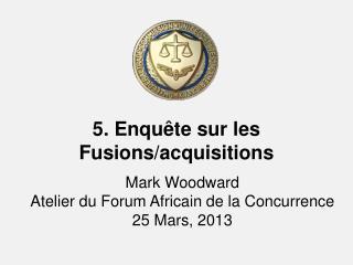 5. Enquête sur les Fusions/acquisitions