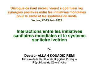 Interactions entre les initiatives sanitaires mondiales et le système sanitaire ivoirien Par