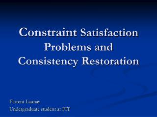 Constraint  Satisfaction Problems and Consistency Restoration