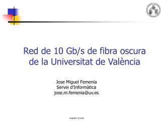 Red de 10 Gb/s de fibra oscura de la Universitat de València