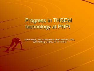 Progress in THGEM technology at PNPI