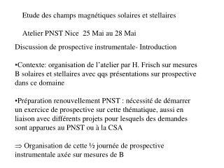 Etude des champs magnétiques solaires et stellaires Atelier PNST Nice  25 Mai au 28 Mai