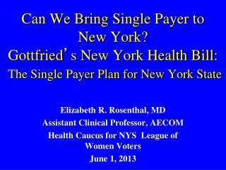 Elizabeth R. Rosenthal, MD Assistant Clinical Professor, AECOM
