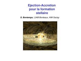 Ejection-Accretion pour la formation stellaire