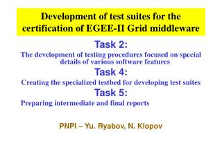 Development of test suites for the certification of EGEE-II Grid middleware
