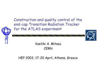 Vasiliki A. Mitsou CERN HEP 2003, 17-20 April, Athens, Greece