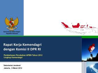 Rapat Kerja Kemendagri dengan Komisi  II DPR RI