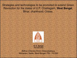 Strategies and technologies to be promoted to extend Green Revolution for the states of U.P, Chattisgarh, West Bengal,