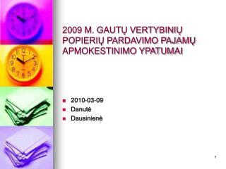 2009 M. GAUTŲ VERTYBINIŲ POPIERIŲ PARDAVIMO PAJAMŲ APMOKESTINIMO YPATUMAI
