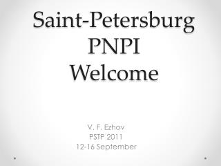 Saint-Petersburg PNPI  Welcome