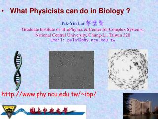 What Physicists can do in Biology ?
