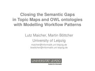 Closing the Semantic Gaps  in Topic Maps and OWL ontologies  with Modelling Workflow Patterns