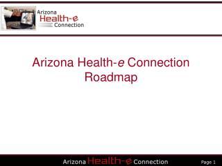 Arizona Health-e Connection Roadmap