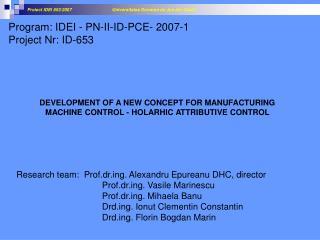 Research team:  Prof.drg. Alexandru Epureanu DHC, director