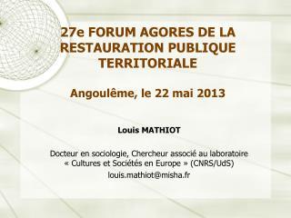 27e FORUM AGORES DE LA RESTAURATION PUBLIQUE TERRITORIALE Angoulême, le 22 mai 2013