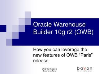 Oracle Warehouse Builder 10g r2 OWB