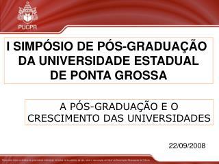 I SIMPÓSIO DE PÓS-GRADUAÇÃO  DA UNIVERSIDADE ESTADUAL DE PONTA GROSSA