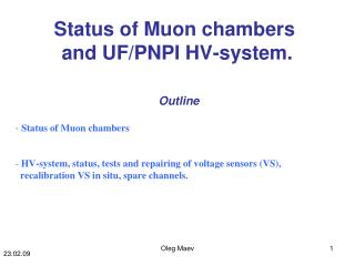 Status of Muon chambers   and UF/PNPI HV-system.