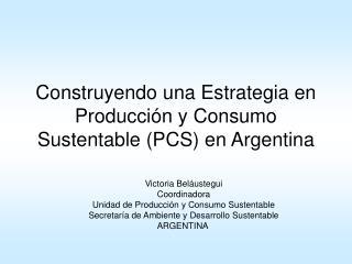 Construyendo una Estrategia en Producción y Consumo Sustentable (PCS) en Argentina