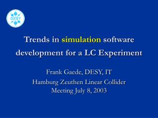 Trends in  simulation  software development for a LC Experiment