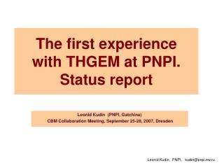 The first experience with THGEM at PNPI. Status report