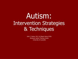 Autism: Intervention Strategies  & Techniques