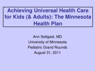 Achieving Universal Health Care for Kids (& Adults): The Minnesota Health Plan