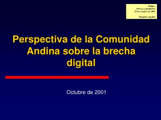 Perspectiva de la Comunidad Andina sobre la brecha digital