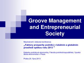 Groove Management and  Entrepreneurial Society