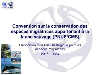 Convention sur la conservation des espèces migratrices appartenant à la faune sauvage  (PNUE/CMS)