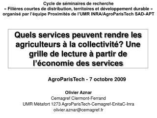 Olivier Aznar Cemagref Clermont-Ferrand UMR M�tafort 1273 AgroParisTech-Cemagref-EnitaC-Inra