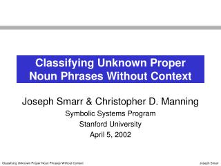 Classifying Unknown Proper  Noun Phrases Without Context