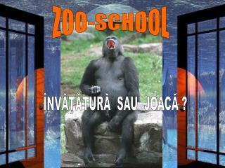 ZOO-SCHOOL