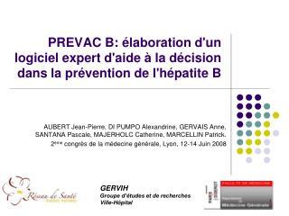 PREVAC B: élaboration d'un logiciel expert d'aide à la décision dans la prévention de l'hépatite B