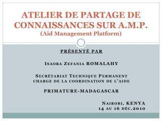 ATELIER DE PARTAGE DE CONNAISSANCES SUR A.M.P.  ( Aid  Management Platform)
