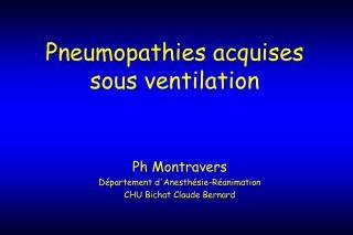 Pneumopathies acquises sous ventilation