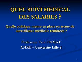 Professeur Paul FRIMAT CHRU – Université Lille 2